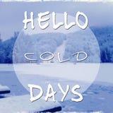 Motivational phrase hello cold days Stock Image