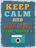 Motivational Phrase Poster. Vintage style. Keep Calm and Shoot P. Eople for Money. Vector illustration Royalty Free Stock Photo