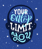 Motivational phrase Your only limit is you. vector illustration