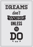 Motivational poster. Dreams dont work unless you do Stock Photography