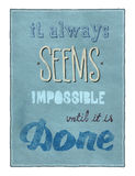Motivational poster. Retro style motivational poster with calligraphy text encouraging people to remember that even that which seems impossible is possible to Stock Photography