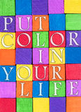 Motivational Put Color In Your Life message Stock Photo