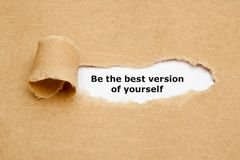 Be The Best Version Of Yourself Quote. Motivational quote Be The Best Version Of Yourself appearing behind torn brown paper royalty free stock photos