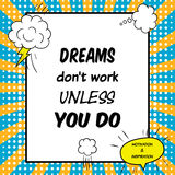 Motivational quote. Dreams don't work unless you do Royalty Free Stock Photos