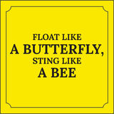Motivational quote. Float like a butterfly, sting like a bee. On yellow background Stock Image