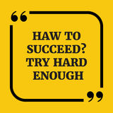 Motivational quote.How to succeed? Try hard enough. On yellow background stock illustration