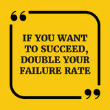 Motivational quote.If you want to succeed, double your failure r stock illustration