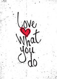 Motivational quote. Love what you do Stock Images