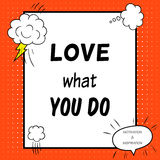 Motivational quote. Love what you do Stock Image