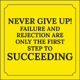 Motivational quote. Never give up! Failure and rejection. Are only the first step to succeeding. On yellow background Stock Photo