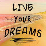Motivational quote with phrase live your dreams Royalty Free Stock Photo