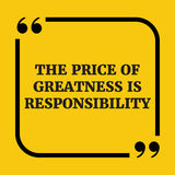 Motivational quote.The price of greatness is responsibility. On yellow background Royalty Free Stock Photography