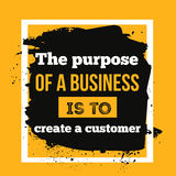Motivational quote The purpose of business is to create and keep a customer typography poster Stock Images