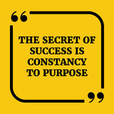 Motivational quote.The secret of success is constancy to purpose Royalty Free Stock Images