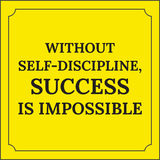 Motivational quote. Without self-discipline Stock Photo