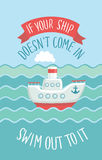 Motivational quote, small steamship in the waves Royalty Free Stock Photography