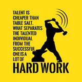 Motivational quote. Success. Talent is cheaper than table salt. What separates the talented individual from the successful one is a lot of hard work. On yellow royalty free illustration