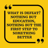 Motivational quote.What is defeat? Nothing but education, nothin. G but the first step to something better.On yellow background Royalty Free Stock Photos