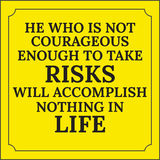 Motivational quote. He who is not courageous enough to take risk Stock Photos