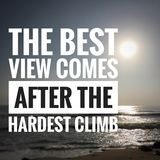 Motivational quotes of the best view comes after the hardest climb stock photo