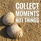 Motivational quotes of collect moments not things stock photo