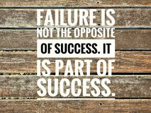Motivational quotes of failure is not the opposite of success. it is part of success.  royalty free stock photos