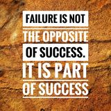 Motivational quotes of failure is not the opposite of success. it is part of success royalty free stock photo