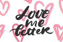 Motivational quotes about love. Hand lettering and custom typography for you Stock Photography