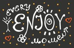 Motivationsplakat mit Hand gezeichneten Buchstaben - genießen Sie jeden Moment Lizenzfreies Stockbild