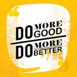 Motywacyjny wycena plakat Robi dobremu, bardziej polepsza, zdjęcia stock