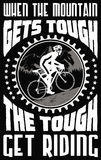 When the mountain gets tough. Inspirational design for cyclists Royalty Free Stock Images