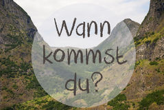 Mountain, Norway, Wann Kommst Du Means When Do You Come Stock Photo