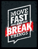 Move Fast And Break Things. Creative Motivation Quote. Vector Outstanding Grunge Typography Poster Concept Stock Photo