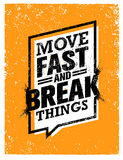 Move Fast And Break Things. Creative Motivation Quote. Vector Outstanding Grunge Typography Poster Concept Stock Image