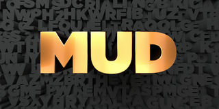 Mud - Gold text on black background - 3D rendered royalty free stock picture Royalty Free Stock Image