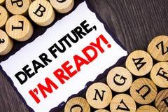 Muestra manuscrita del texto que muestra a estimado Future, estoy listo Concepto del negocio para la confianza de motivación insp foto de archivo