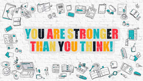 Multicolor You are Stronger Than You Think on White Brickwall. You are Stronger Than You Think - Multicolor Concept with Doodle Icons Around on White Brick Wall Royalty Free Stock Photo
