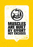 Muscles Are Built By Effort Not Excuses. Workout and Fitness Gym Motivation Quote. Creative Vector Typography Bicep Sign. Muscles Are Built By Effort Not Excuses Royalty Free Stock Photography