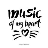 Music of my heart. hand drawn lettering. Vector. Music of my heart. Hand lettering quote. Motivational poster. Vector royalty free illustration