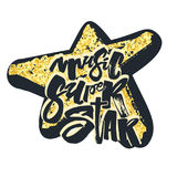Music super star.Hand drawn lettering phrase on star texture bac Royalty Free Stock Photos