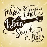 Music Is What Feelings Sound Like. Royalty Free Stock Images