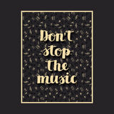 Musical background with hand drawn words don`t stop the music and different musical symbols Stock Photo