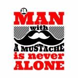 Mustahe Mann mit einem Schnurrbart ist nie allein stock abbildung
