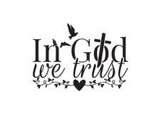 Muuroverdrukplaatjes, in God die wij, Verwoordend Ontwerp, het Van letters voorzien, Christian Cross Vector, die vliegen vogelssi royalty-vrije illustratie