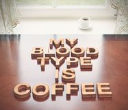 My blood type is coffee Royalty Free Stock Images