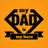 My Dad Is My Hero. Symbol, Vector Illustration Stock Photography