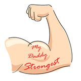 My Daddy Strongest Royalty Free Stock Photography