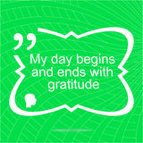 My day begins and ends with gratuide. Inspirational motivational quote. Simple trendy design Stock Photos