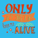 Only my dreams keep me alive stock illustration