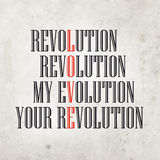 My Evolution, Your Revolution. Black and red text on gray background Royalty Free Stock Image